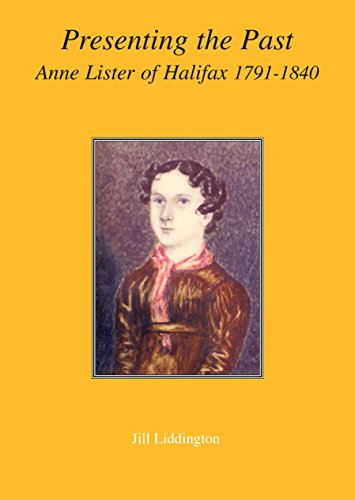 Presenting the Past: Anne Lister of Halifax, 1791-1840 - book cover